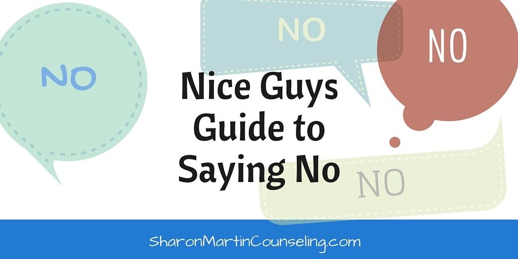 Nice Guys Guide to Saying No #boundaries #niceguys #Codependency #people-pleaser #sayingno