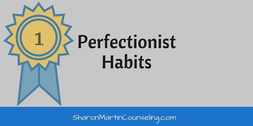 Perfectionist Habits #perfectionism