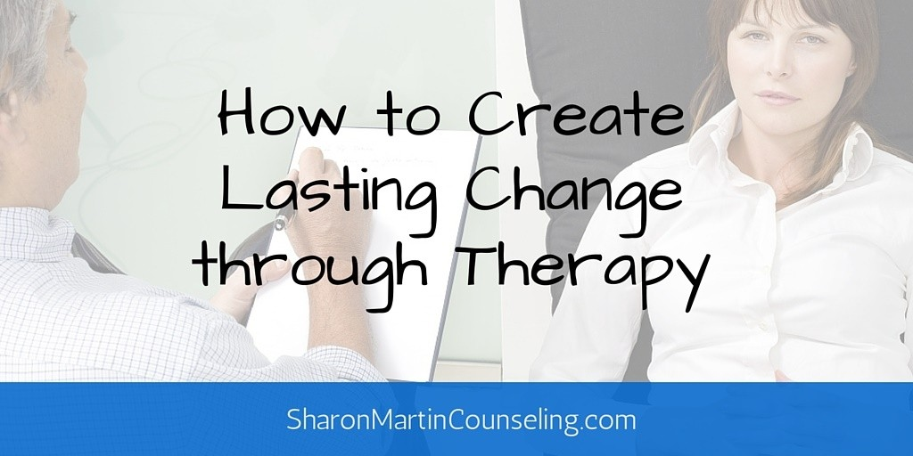 How to Create Lasting Change Through Therapy