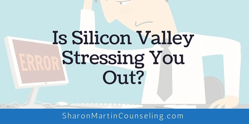 Is Silicon Valley Stressing You Out? #stress #Siliconvalley