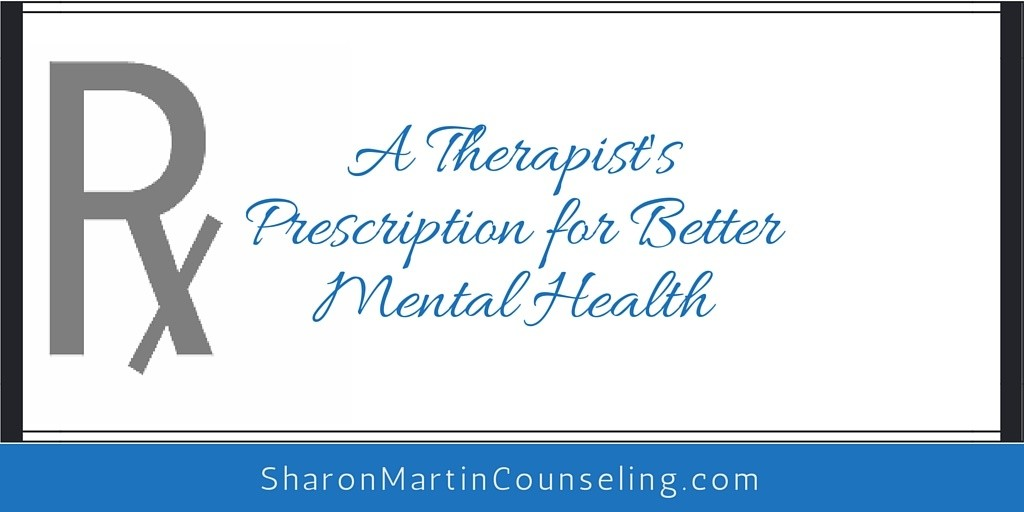 A Therapist's Prescription for Better Mental Health