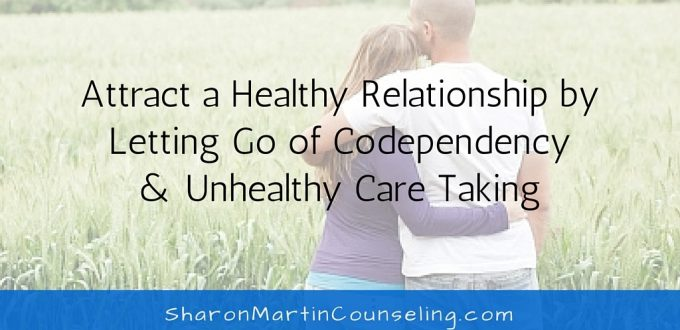Attract a Healthy Relationship by Letting Go of Codependency
