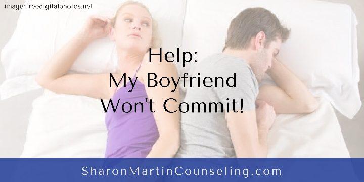 My Boyfriend Won't Commit by Sharon Martin, LCSW