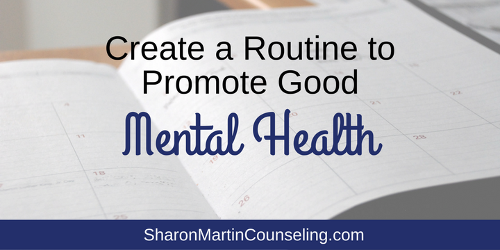 Create a Routine to Promote Good Mental Health | San Jose Counseling