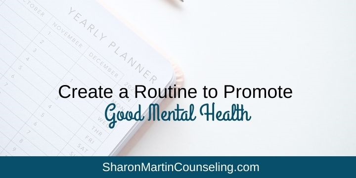 Create a Routine to Promote Good Mental Health