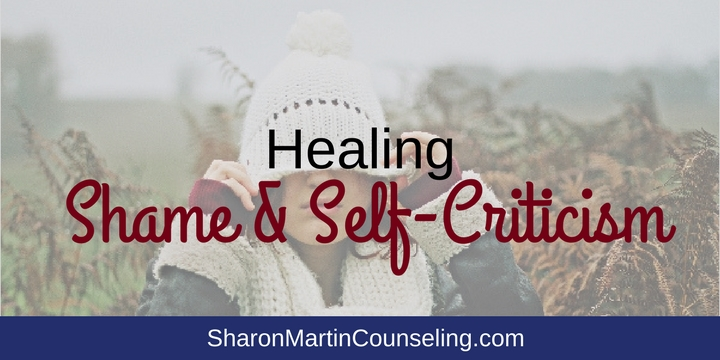 Healing Shame and Self Criticism