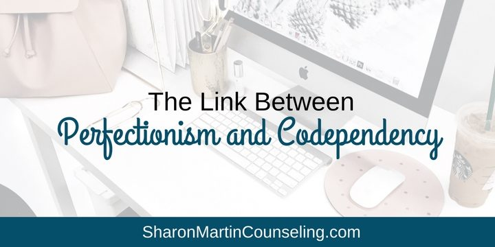 The Link Between Perfectionism and Codependency.