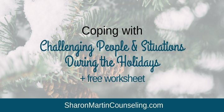 Coping with Challenging People and Situations During the Holidays