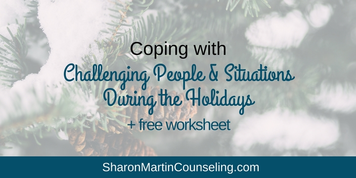 Coping with Challenging People and Situations During the Holidays ...