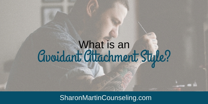 What is an Avoidant Attachment Style? | Sharon Martin