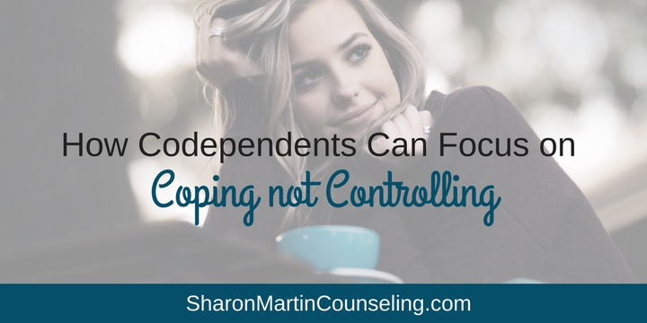 How Codependents Can Focus on Coping not Controlling. Managing anxiety for codependents.
