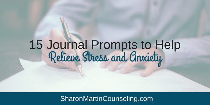 Journal Prompts to Relieve Stress and Anxiety by Sharon Martin, San Jose therapist and counselor