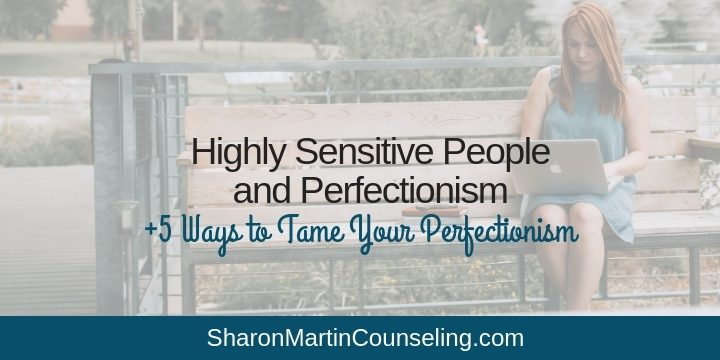 Highly Sensitive People and Perfectionism #HSP #perfectionist