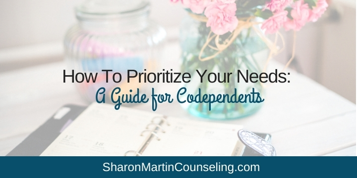 How to Prioritize Your Needs: A Guide for Codependents