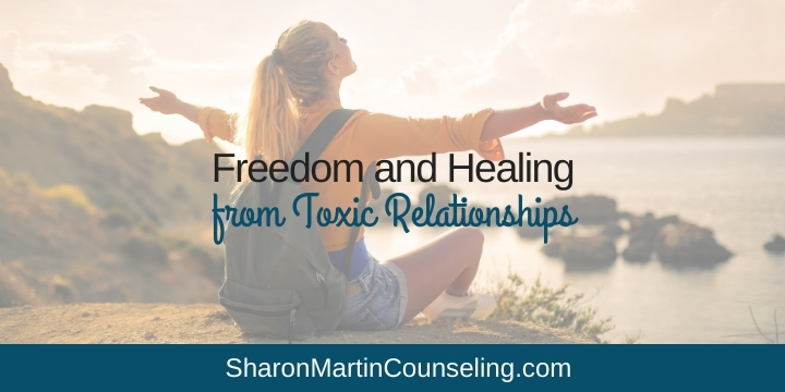 Freedom and Healing from Toxic Relationships