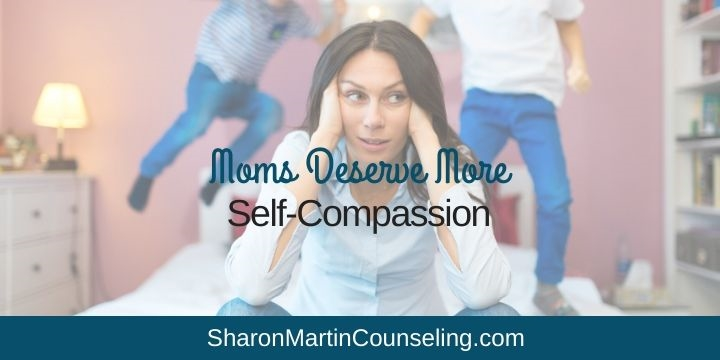 Moms Deserve Self-Compassion