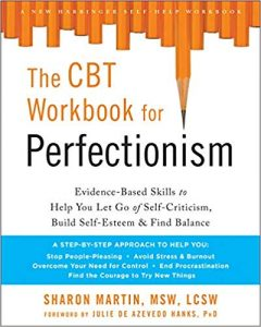 The CBT Workbook for Perfectionism by Sharon Martin